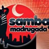 SAMBA DA MADRUGADA COMEMORA SEIS ANOS DE SAMBA!