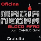 Oficina gratuita Bloco Afro/Magia Negra