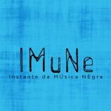 IMuNE: Vai ter  música preta