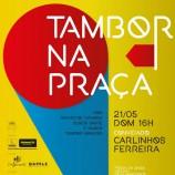 Tambor na Praça traz programação gratuita