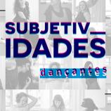 Subjetividades Dançantes – Mulheres que dançam a vida