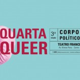 Quarta Queer no Teatro Francisco Nunes