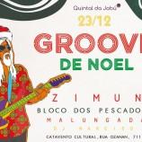 Groove de Noel , Zimun e Bloco dos Pescadores juntos