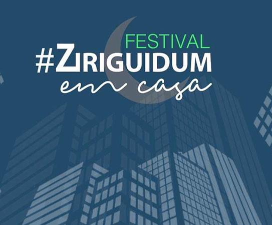 Festival #ZiriguidumEmCasa