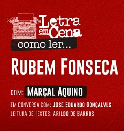 LIVE do Letra em cena on-line – Como ler Rubem Fonseca