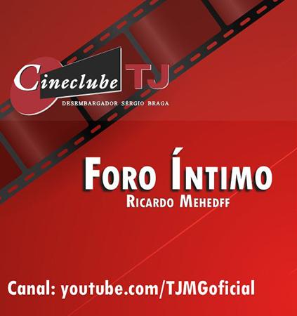 "Cineclube TJ exibe ""Foro Íntimo"" do diretor Ricardo Mehedff"