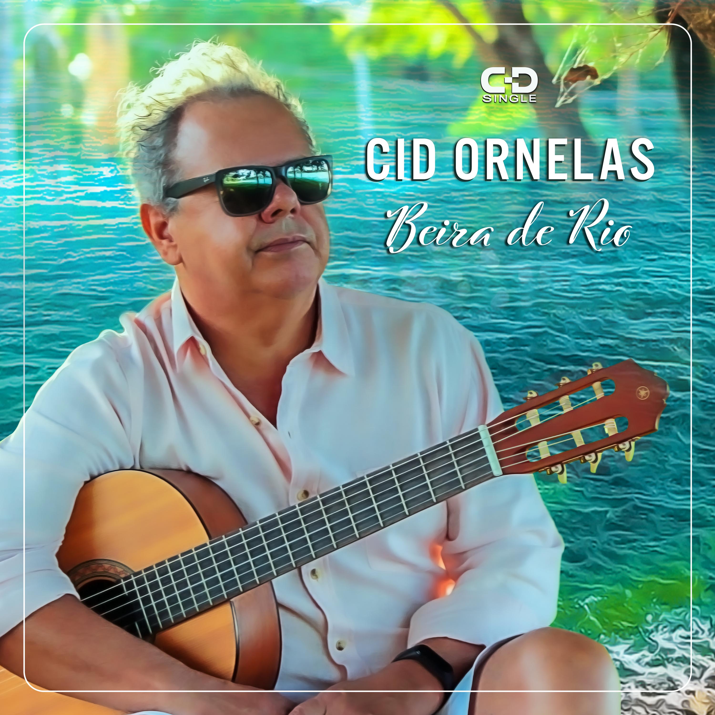 """Cid Ornelas lança """"Beira de Rio"""" nas Plataformas Digitais"""