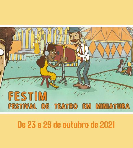 FESTIM – Festival de Teatro em Miniatura 2021 com programação gratuita